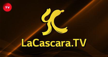 LaCascara.TV